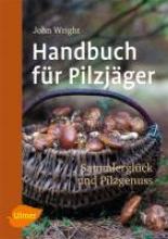 Wright, John Handbuch für Pilzjäger