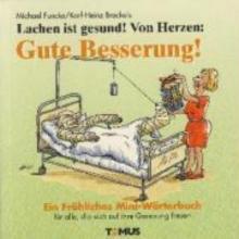 Funcke, Michael Lachen ist gesund! Von Herzen: Gute Besserung! Ein Mini - Geschenkbuch