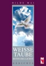 Mai, Hilde Weiße Taube - Botin des Lichts