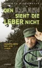 Wischmeyer, Dietmar Den Klaren sieht die Leber nicht