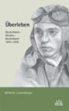Lutzenberger, Wilhelm Überleben. Deutschland - Ukraine - Deutschland. 1944-1948