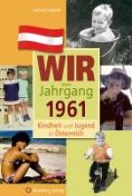 Santler, Helmuth Kindheit und Jugend in sterreich: Wir vom Jahrgang 1961