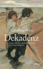 Pross, Caroline Dekadenz