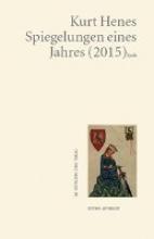 Henes, Kurt Spiegelungen eines Jahres (2015)