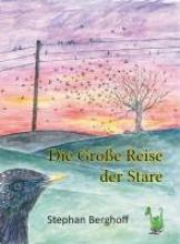 Berghoff, Stephan Die Große Reise der Stare