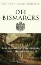 Engelberg, Ernst Die Bismarcks.