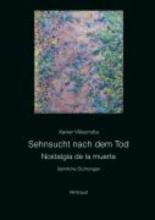Villaurrutia, Xavier Sehnsucht nach dem Tod. Nostalgia de la muerte
