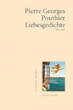 Pouthier, Pierre G Liebesgedichte 1982-2006