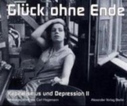 Kapitalismus und Depression 02. Glück ohne Ende