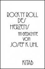 Uhl, Josef K. Rock`n Roll des Herzens