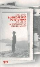 Wyss, Hedi Bubikopf und Putzturban