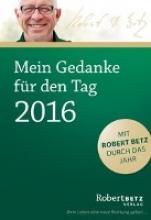 Betz, Robert Mein Gedanke für den Tag 2016