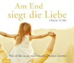 Mehler, Claudia Am Ende siegt die Liebe