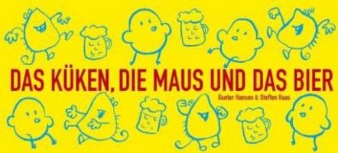 Hansen, Gunter Das Küken, die Maus und das Bier
