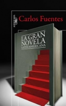 Fuentes, Carlos La gran novela latinoamericana The Great Latin American Novel