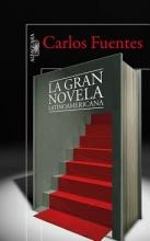 Fuentes, Carlos La Gran Novela Latinoamericana = The Great Latin American Novel