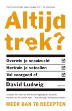 David  Ludwig Altijd trek?
