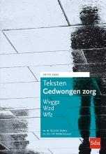 W.J.A.M.  Dijkers, T.P.  Widdershoven Teksten Gedwongen Zorg. Editie 2020
