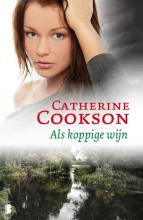 Catherine Cookson , Als koppige wijn