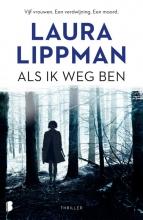 Laura Lippman , Als ik weg ben