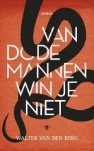Berg, Walter van den  Van dode mannen win je niet