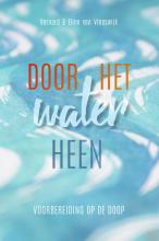 Bernard van Vreeswijk, Eline van Vreeswijk Door het water heen