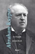 Jeroen Koch , Abraham Kuyper