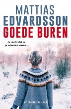 Mattias Edvardsson , Goede buren