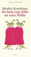 Rindert Kromhout , Hele erge Ellie en nare Nellie