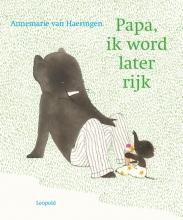 Annemarie van Haeringen , Papa, ik word later rijk