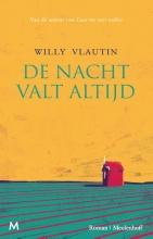 Willy Vlautin , De nacht valt altijd