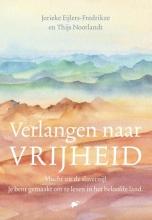 Jorieke  Eijlers-Fredrikze, Thijs  Noorlandt Verlangen naar vrijheid