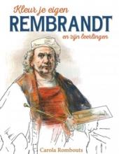 Carola  Rombouts Kleur je eigen Rembrandt en zijn leerlingen