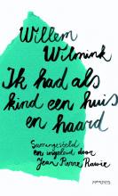 Willem  Wilmink Ik had als kind een huis en haard