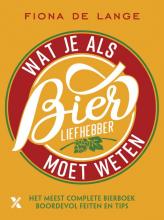 Fiona de Lange , Wat je als bierliefhebber moet weten
