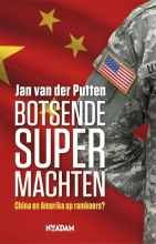 Jan van der Putten Botsende supermachten