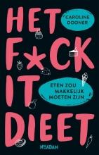 Caroline Dooner , Het FUCK IT-dieet
