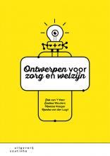 Remko van der Lugt Job van `t Veer  Eveline Wouters  Monica Veeger, Ontwerpen voor zorg en welzijn