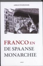 Adrian Stahlecker , Franco en de Spaanse monarchie