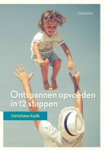 Christiane Kutik , Ontspannen opvoeden in 12 stappen
