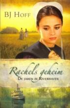 B.J.  Hoff Rachels geheim 1 De jaren in Riverhaven