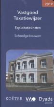Koeter Vastgoed Adviseurs , Vastgoed Taxatiewijzer Exploitatiekosten Schoolgebouwen 2019