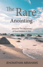 Jehonathan Abrahams , The Rare Anointing
