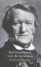 Richard Wagner , Het kunstwerk van de toekomst