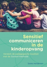 Saskia Henderson , Sensitief communiceren in de kinderopvang