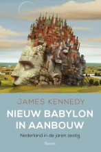 James  Kennedy Nieuw Babylon in aanbouw