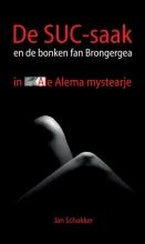 Jan Schokker , , De SUC-saak en de bonken fan Brongergea