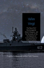 Wim Vegt , The Rise of ELF Electromagnetic Attack Weapons and the Necessity of the Development of Corresponding ELF Defense Systems