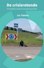 Jos Tobben , De crisisrotonde
