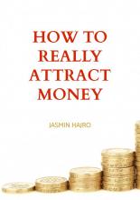 Jasmin Hajro , How to really attract money